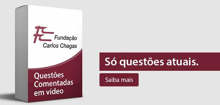 Questões comentadas fundacao_carlos_chagas