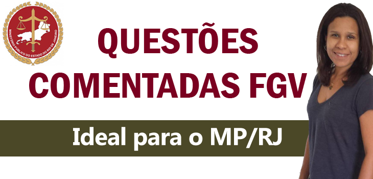 questoes comentadas fgv - mp-rj